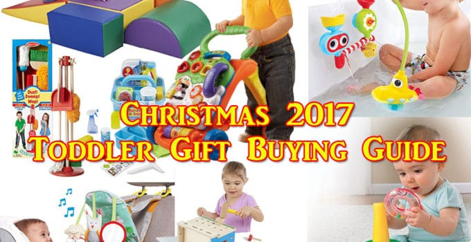 Christmas 2017 Toddler Gift Buying Guide