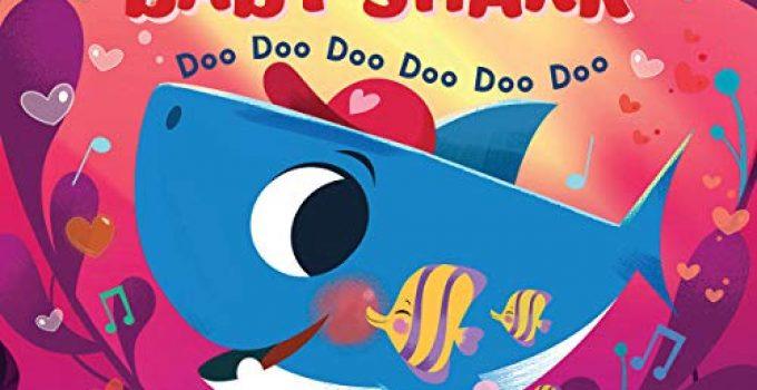 I Love You, Baby Shark: Doo Doo Doo Doo Doo Doo (Baby Shark Book)